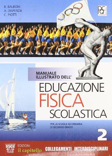 Manuale illustrato dell'educazione fisica scolastica. Per le Scuole superiori: 2