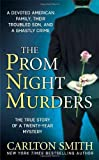 The Prom Night Murders: A Devoted American Family, their Troubled Son, and a Ghastly Crime (St. Martin's True Crime Library) by Carlton Smith (2009-04-28)