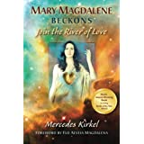 Mary Magdalene Beckons: Join the River of Love