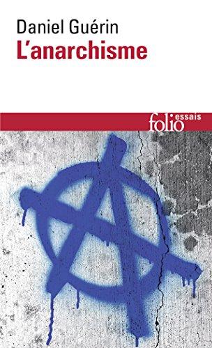 L'Anarchisme / Anarchisme et marxisme: De la doctrine à l'action (Folio Essais) por Daniel Guérin