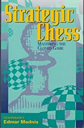 Strategic Chess: Mastering the Closed Game by Edmar Mednis (1993-10-01)