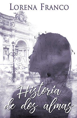 Historia de dos almas eBook: Lorena Franco, Sol Taylor: Amazon.es ...