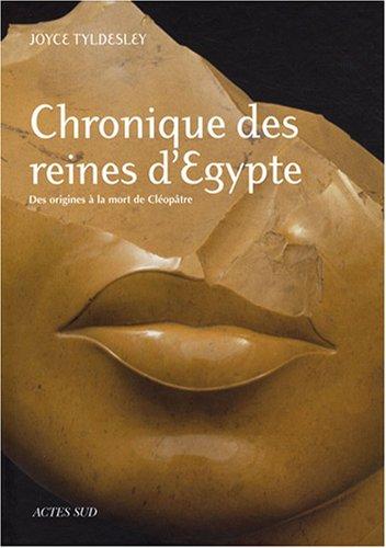 Chronique des reines d'Egypte : Des origines à la mort de Cléopâtre