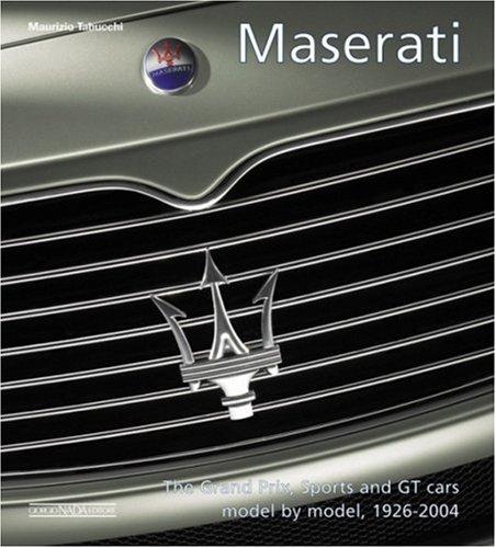 Maserati. The Grand prix, sports and GT cars model by model 1926-2003: Sport, Gran Turismo, Grand Prix por Maurizio Tabucchi
