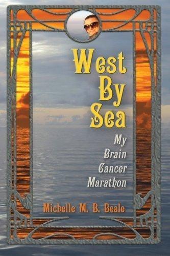West By Sea: My Brain Cancer Marathon by Michelle M. B. Beale (2016-05-31) par Michelle M. B. Beale