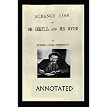 The Strange Case of Dr. Jekyll and Mr. Hyde (Annotated) (English Edition)