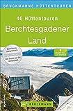 Bruckmanns Hüttentouren Berchtesgadener Land (Bruckmanns Wanderführer)