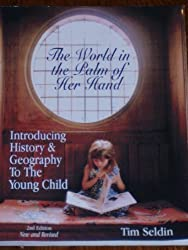 The World in the Palm of Her Hand, Introducing History & Geography To The You...