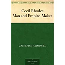 Cecil Rhodes Man and Empire-Maker (English Edition)
