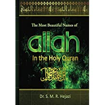 The Most Beautiful Names of ALLAH in the Holy Quran (English Edition)