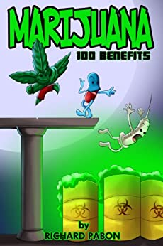 Marijuana: 100 Benefits (English Edition) von [Pabon, Richard]