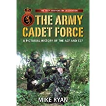 The Army Cadet Force by Ryan, Mike (2009) Paperback