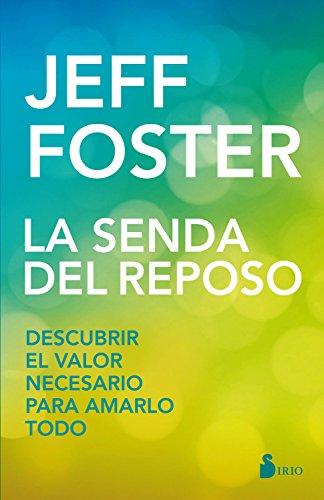 LA SENDA DEL REPOSO por JEFF FOSTER