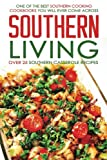 Southern Living, Over 25 Southern Casserole Recipes: One of the Best Southern Cooking Cookbooks You Will Ever Come Across