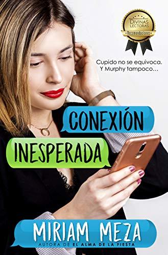 Conexión Inesperada (Víctimas de Murphy nº 4) por Miriam Meza
