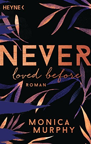 Never Loved Before: Roman (Never-Serie 1) von [Murphy, Monica]