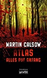 Martin Calsow: Atlas - Alles auf Anfang