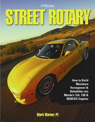 Street Rotary HP1549: How to Build Maximum Horsepower & Reliability into Mazda's 12a, 13b & Renesis Engines by Warner, Mark (2009) Paperback
