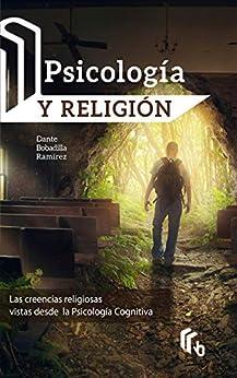 Descargar Psicología y Religión: Las creencias religiosas vistas desde la Psicología Cognitiva PDF