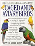 Ultimate Encyclopedia of Caged and Aviary Birds
