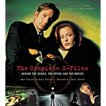 The Complete X-Files: Behind the Scenes, the Myths, and the Movies
