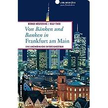Von Bänken und Banken in Frankfurt am Main: Eine ungewöhnliche Entdeckungstour (Lieblingsplätze im GMEINER-Verlag)