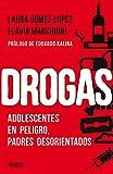 Drogas: Adolescentes en peligro, padres desorientados