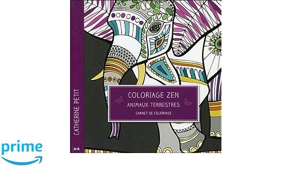 Coloriage Zen Animaux Terrestres Carnet De Coloriage Amazon Fr