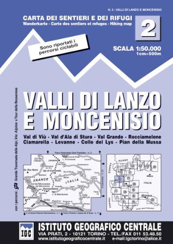 Preisvergleich Produktbild IGC Italien 1 : 50 000 Wanderkarte 02 Valli di Lanzo e Moncenisio: Val di Viù, Val d' Ala di Stura, Val Grande, Rocciamelone, Ciamarella, Levanne, Colle del Lys, Pian della Mussa