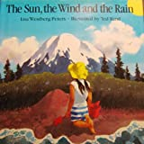 The Sun, the Wind, and the Rain by Lisa Westberg Peters (1988-09-02)