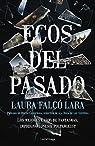 Ecos del pasado par Laura Falcó Lara