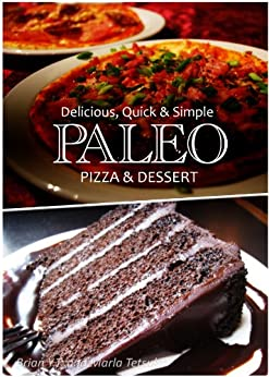 Paleo Pizza and Dessert Recipes - Delicious, Quick & Simple Paleo Recipes (English Edition) par [Y.T., Brian]