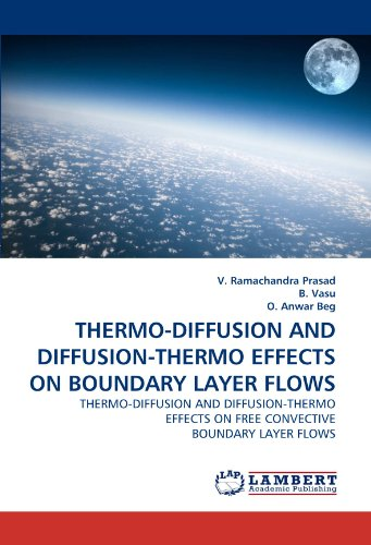THERMO-DIFFUSION AND DIFFUSION-THERMO EFFECTS ON BOUNDARY LAYER FLOWS: THERMO-DIFFUSION AND DIFFUSION-THERMO EFFECTS ON FREE CONVECTIVE BOUNDARY LAYER FLOWS Layer Thermo