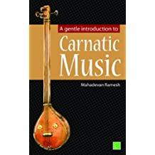 A gentle introduction to Carnatic Music (English Edition)