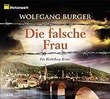 Die falsche Frau. Ein Heidelberg-Krimi. 5 CDs (ADAC Motorwelt-Edition): Ein Heidelberg-Krimi. Gekürzte Lesung von Wolfgang Burger (2013) Audio CD