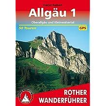Allgäu 1: Oberallgäu und Kleinwalsertal. 50 Touren.