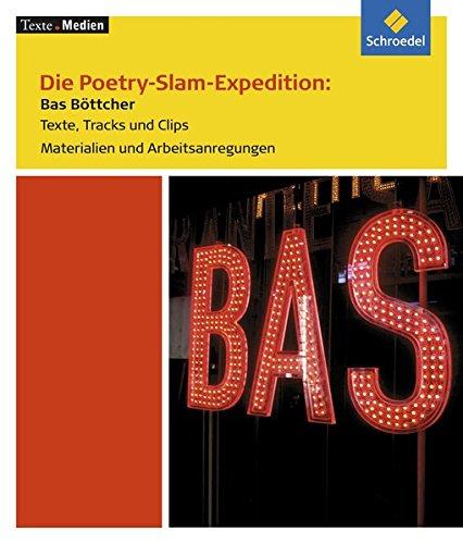 Texte.Medien / Multimedia: Junge Dichter und Denker: Texte.Medien: Die Poetry-Slam-Expedition: Bas Böttcher: Materialien und Arbeitsanregungen