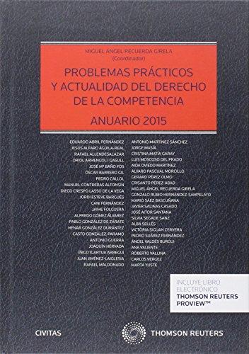 Problemas prácticos y actualidad del Derecho de la Competencia (Papel + e-book): Anuario 2015 (Estudios y Comentarios de Legislación)