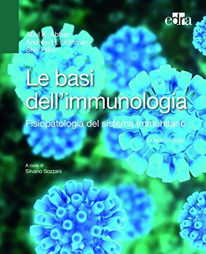 Le basi dell'immunologia. Fisiopatologia del sistema immunitario