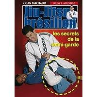 Jiu-jitsu brésilien : les secrets de la demi-garde, vol.2