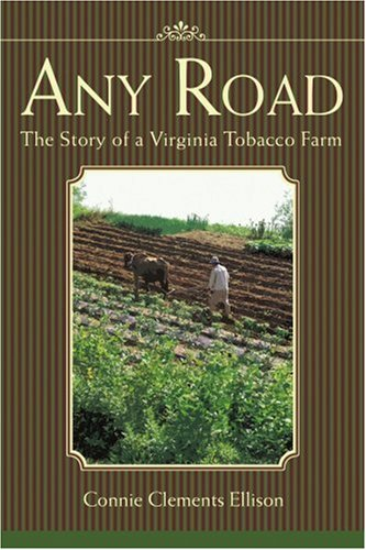 Any Road: The Story of a Virginia Tobacco Farm