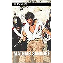 Mathias Sandorf (annoté) - trois volumes (French Edition)
