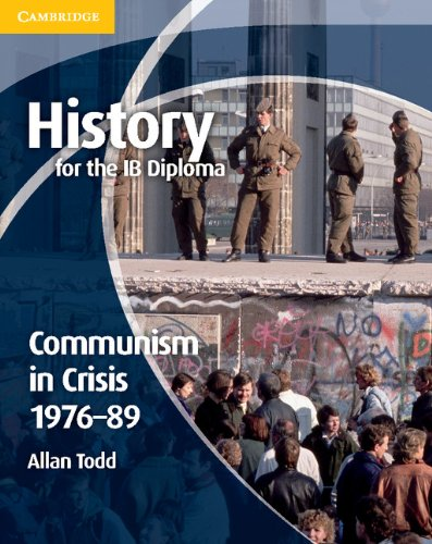 History for the IB Diploma: Communism in Crisis 1976–89