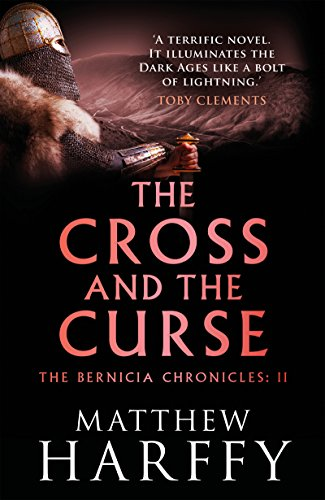 The Cross and the Curse (The Bernicia Chronicles Book 2) (English Edition) par Matthew Harffy