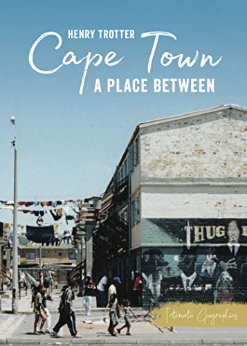 Table Mountain In Cape Town (Cape Town: A Place Between (Intimate Geographies) (English Edition))
