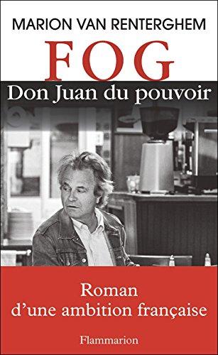 FOG, Don Juan du pouvoir (DOCS,TEMOIGNAGE) par Marion; Van Renterghem, Marion Van Renterghem