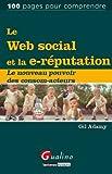 Le Web social et la e-réputation : Le nouveau pouvoir des consom-acteurs...