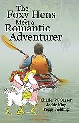 The Foxy Hens Meet a Romantic Adventurer (English Edition)