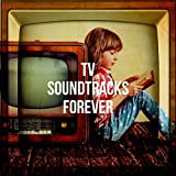 Tv Soundtracks Forever