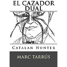 El cazador dual: Catalan Hunter (Spanish Edition)